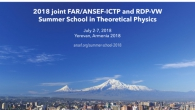 SUMMER SCHOOL IN THEORETICAL PHYSICS FOR STUDENTS AND RESEARCHERS