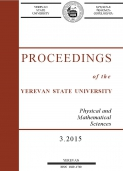 Proceedings of the YSU, Physical and Mathematical Sciences 2015  #3(238)